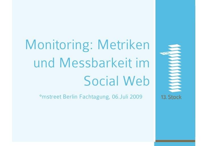 Monitoring: Metriken  und Messbarkeit im          Social Web   °mstreet Berlin Fachtagung, 06.Juli 2009
