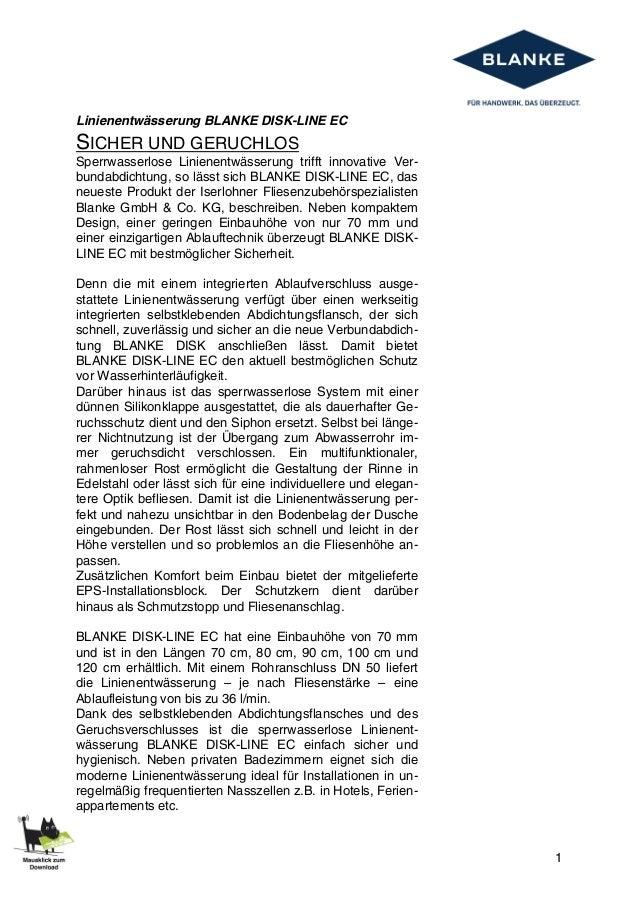 1 Linienentwässerung BLANKE DISK-LINE EC SICHER UND GERUCHLOS Sperrwasserlose Linienentwässerung trifft innovative Ver- bu...