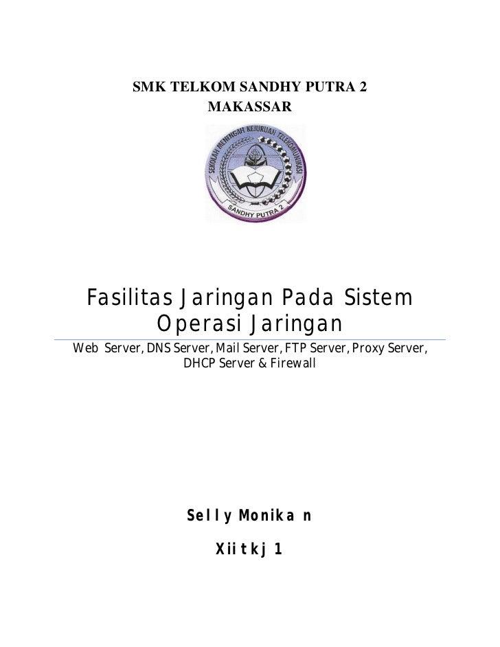 SMK TELKOM SANDHY PUTRA 2                  MAKASSAR  Fasilitas Jaringan Pada Sistem          Operasi JaringanWeb Server, D...