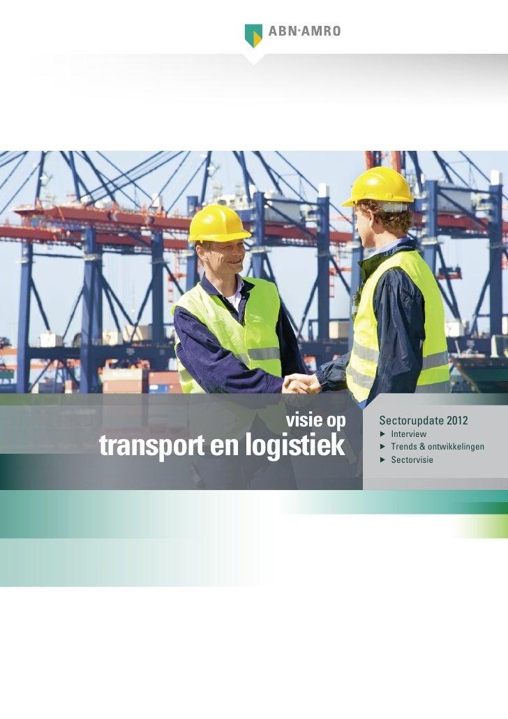 visie op   Sectorupdate 2012transport en logistiek                           ▶▶ Interview                           ▶▶ Tre...