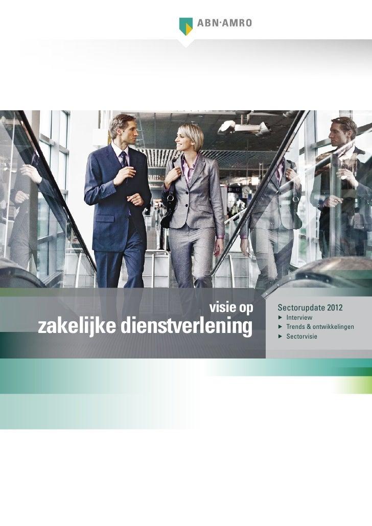 visie op   Sectorupdate 2012zakelijke dienstverlening                              ▶▶ Interview                           ...