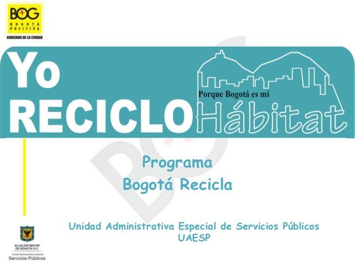 Bogotá Recicla: Programa Distrital De Reciclaje