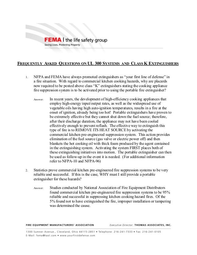 FREQUENTLY ASKED QUESTIONS ON UL 300 SYSTEMS AND CLASS K EXTINGUISHERS 1. NFPA and FEMA have always promoted extinguishers...
