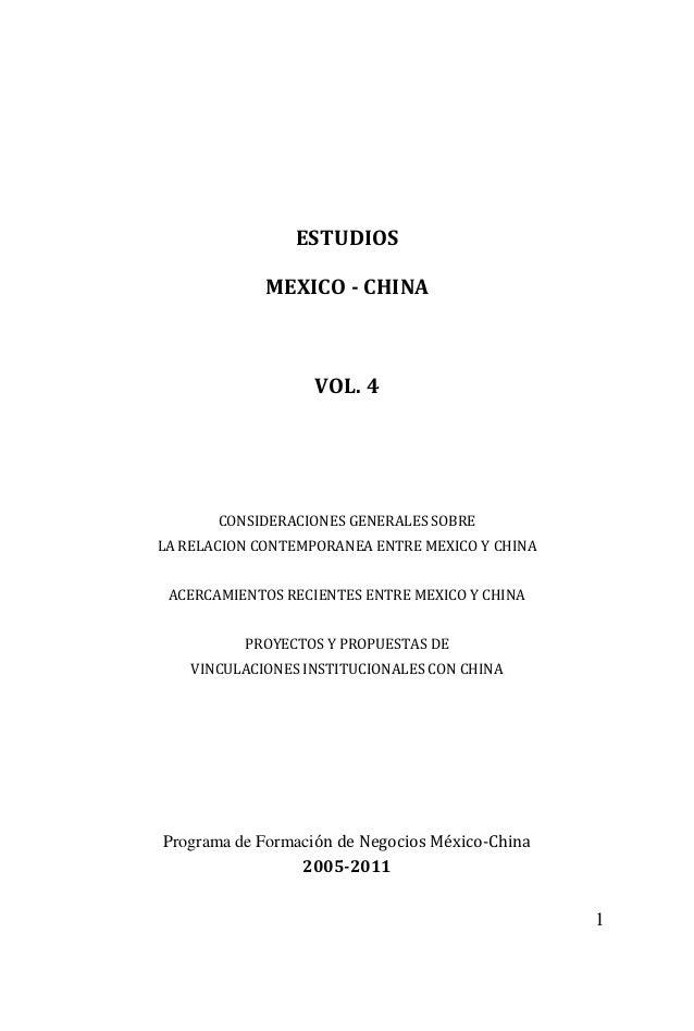 1 ESTUDIOS MEXICO - CHINA VOL. 4 CONSIDERACIONES GENERALES SOBRE LA RELACION CONTEMPORANEA ENTRE MEXICO Y CHINA ACERCAMIEN...