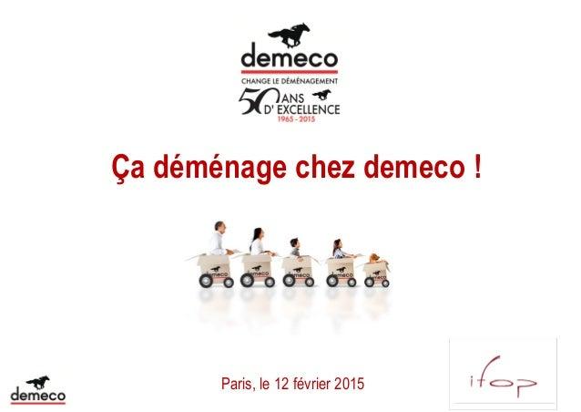 Paris, le 12 février 2015 Ça déménage chez demeco !