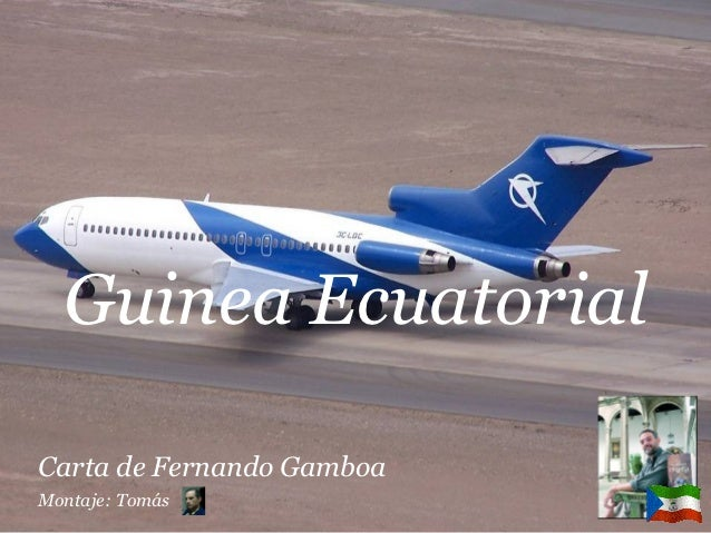 Guinea EcuatorialCarta de Fernando GamboaMontaje: Tomás
