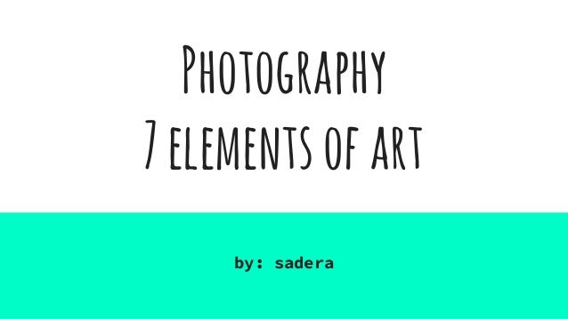 10 Elements Of Art : Photography elements of art