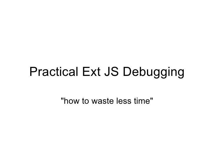 Practical Ext JS Debugging