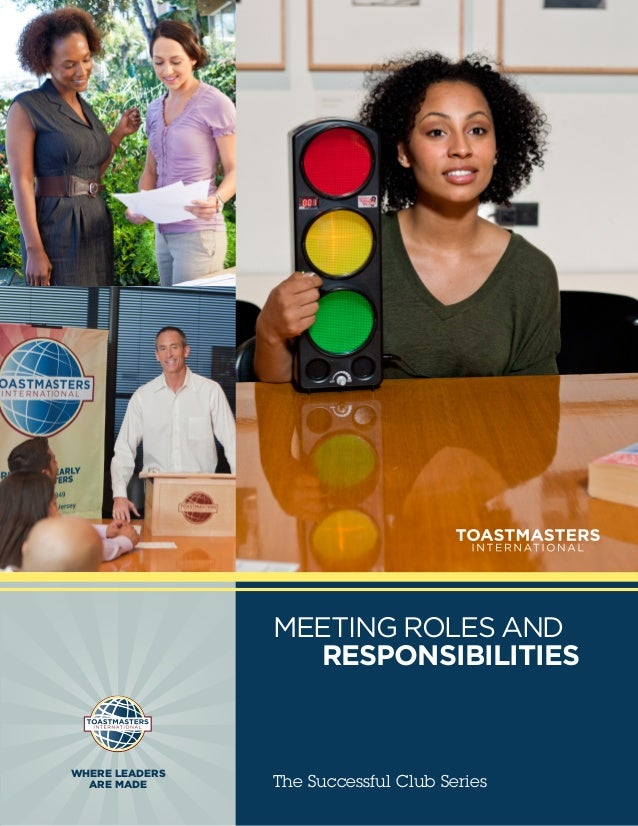 MEETING ROLES AND                RESPONSIBILITIESWHERE LEADERS  ARE MADE      The Successful Club Series