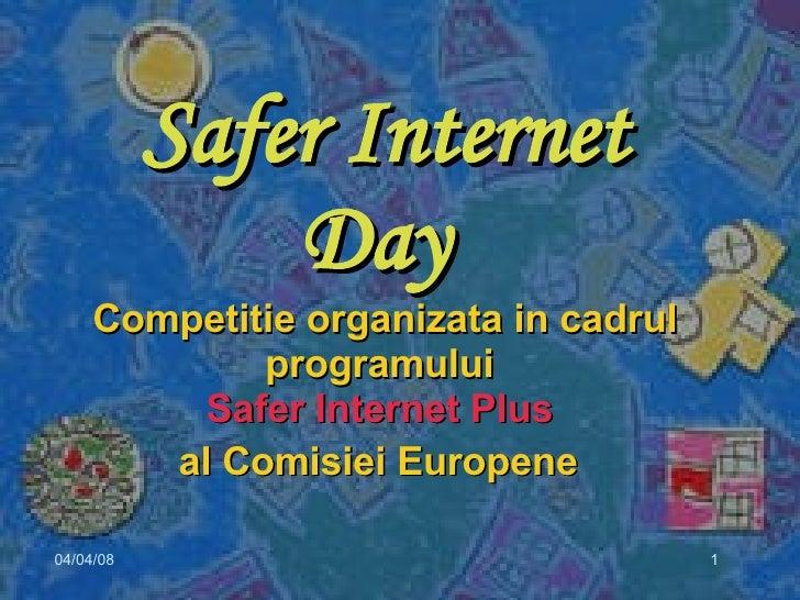 Safer Internet Day  Competitie organizata in cadrul programului  Safer Internet Plus  al Comisiei Europene