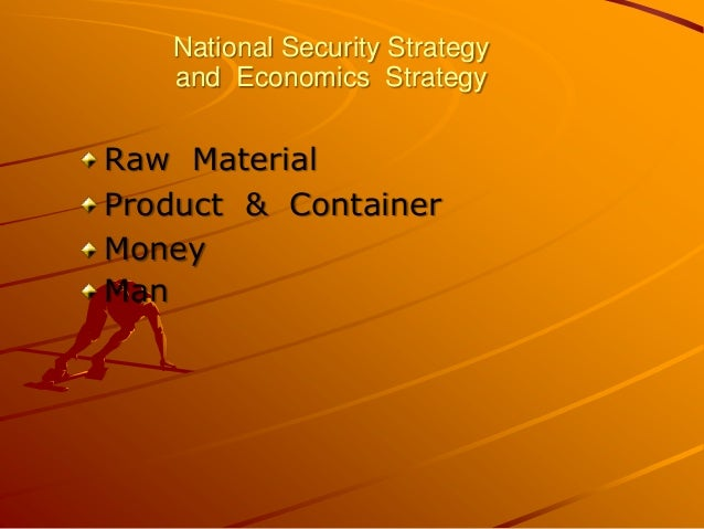 National Security Strategyand Economics StrategyRaw MaterialProduct & ContainerMoneyMan