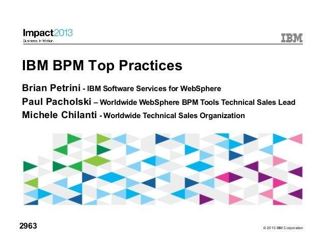A combien nous arrêterons-nous ? Impact-2013-2963-ibm-business-process-manager-top-practices-1-638