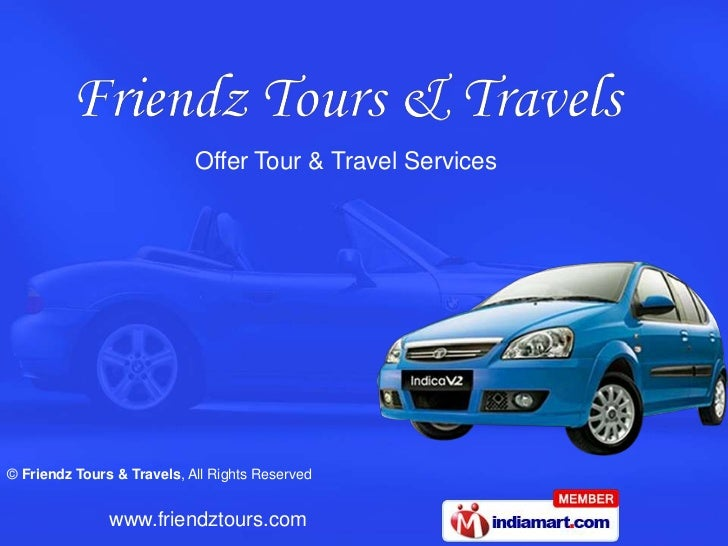 Offer Tour & Travel Services© Friendz Tours & Travels, All Rights Reserved               www.friendztours.com