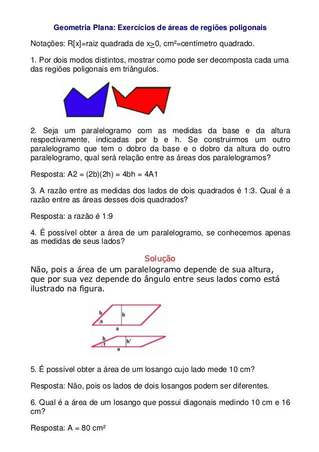 Geometria Plana: Exercícios de áreas de regiões poligonaisNotações: R[x]=raiz quadrada de x>0, cm²=centímetro quadrado.1. ...