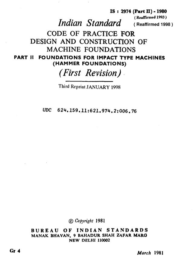 IS : 2974 (Part II) - 1980 Indian Standard (RePITumed1993) CODE OF PRACTICE FOR DESIGN AND CONSTRUCTION OF MACHINE FOUNDAT...