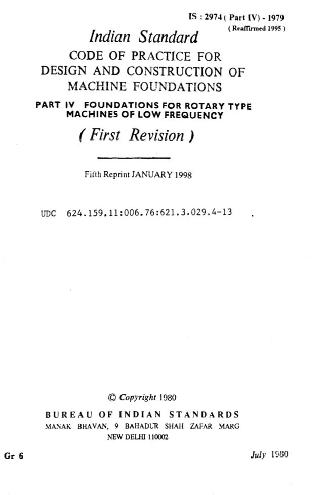Gr 6 IS : 2974 ( Part IV) - 1979 Indian Standard ( ReafTkmcd 1995) CODE OF PRACTICE FOR DESIGN AND CONSTRUCTION OF MACHINE...