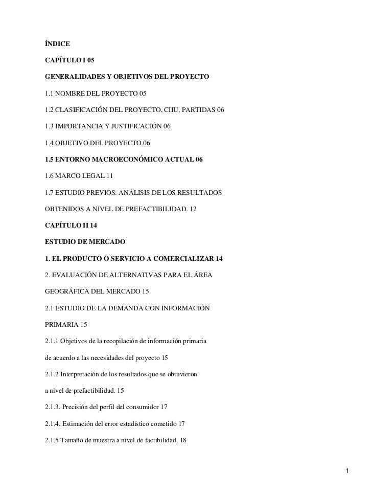 ÍNDICECAPÍTULO I 05GENERALIDADES Y OBJETIVOS DEL PROYECTO1.1 NOMBRE DEL PROYECTO 051.2 CLASIFICACIÓN DEL PROYECTO, CIIU, P...