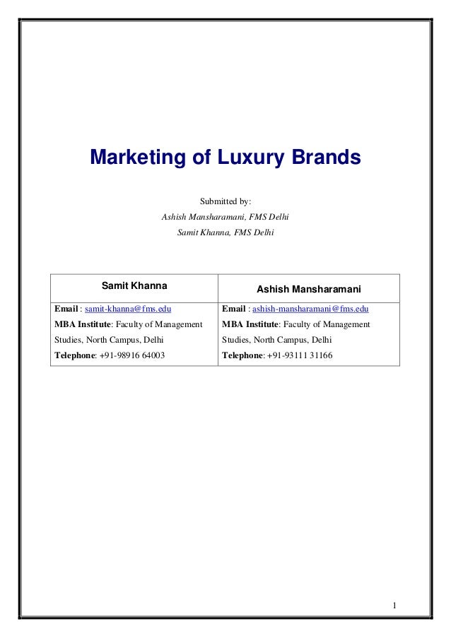 Marketing of Luxury BrandsSubmitted by:Ashish Mansharamani, FMS DelhiSamit Khanna, FMS Delhi1Samit Khanna Ashish Mansharam...