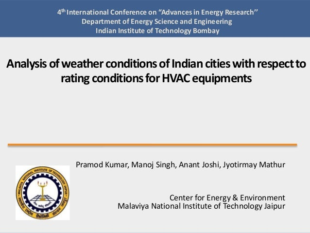 "4th International Conference on ""Advances in Energy Research'' Department of Energy Science and Engineering Indian Institu..."