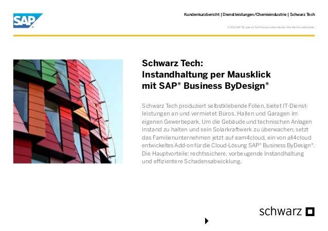 Kundenkurzbericht   Dienstleistungen/Chemieindustrie   Schwarz Tech Schwarz Tech produziert selbstklebende Folien, bietet ...