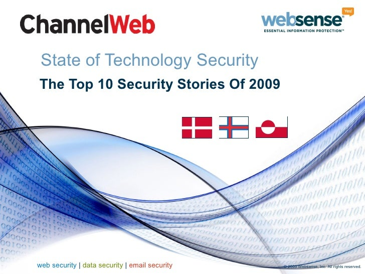 State of Technology Security The Top 10 Security Stories Of 2009     web security | data security | email security   © 200...