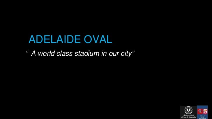 """ADELAIDE OVAL """" A world class stadium in our city"""""""