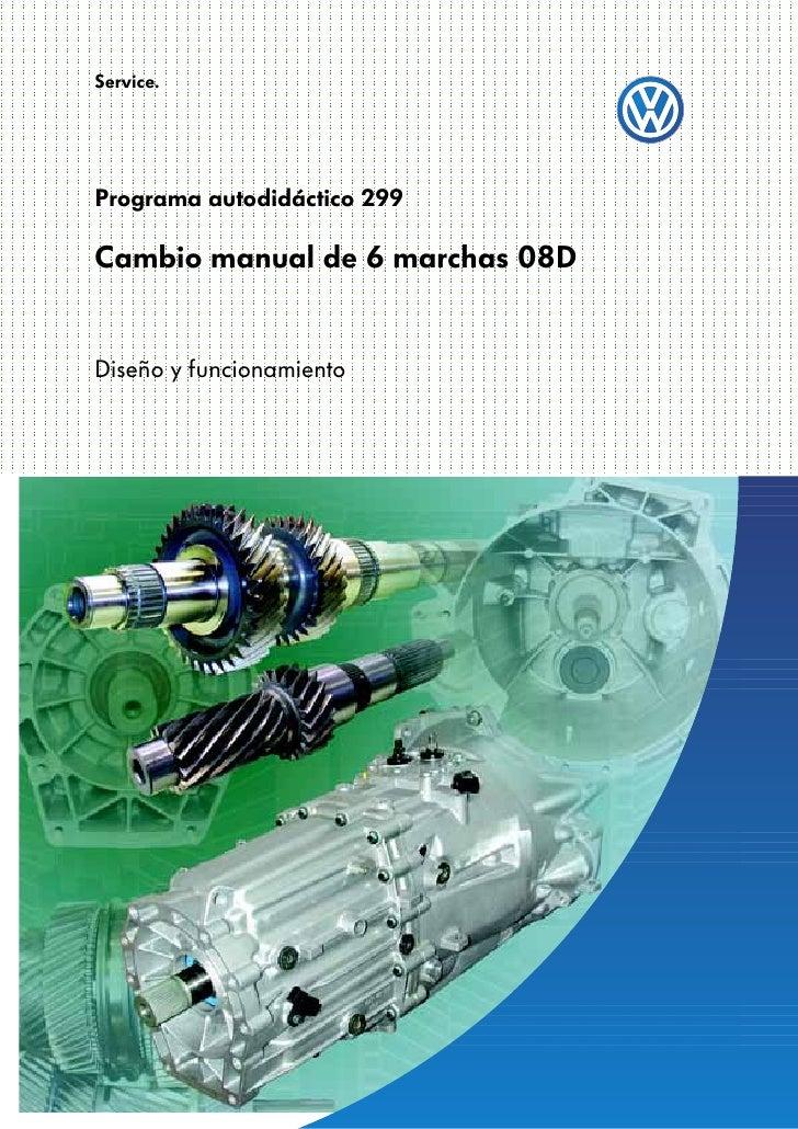 Service.Programa autodidáctico 299Cambio manual de 6 marchas 08DDiseño y funcionamiento