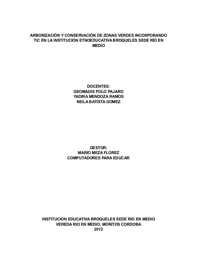 ARBORIZACIÓN Y CONSERVACIÓN DE ZONAS VERDES INCORPORANDO TIC EN LA INSTITUCIÓN ETNOEDUCATIVA BROQUELES SEDE RÍO EN MEDIO  ...