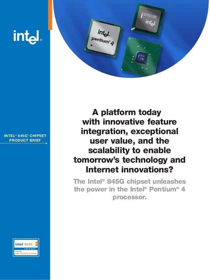 A platform today                                with innovative featureINTEL ® 845G † CHIPSET                             ...