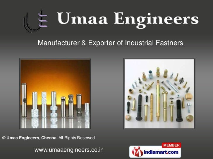 Manufacturer & Exporter of Industrial Fastners© Umaa Engineers, Chennai All Rights Reserved               www.umaaengineer...