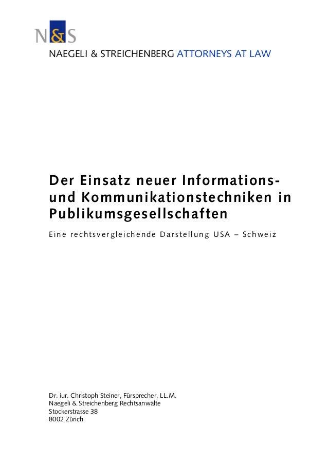 NAEGELI & STREICHENBERG ATTORNEYS AT LAW Der Einsatz neuer Informations- und Kommunikationstechniken in Publikumsgesellsch...