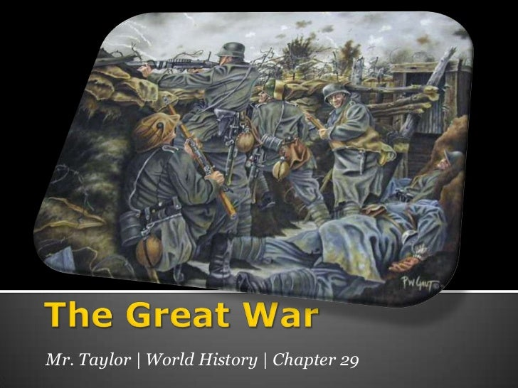 The Great War<br />Mr. Taylor | World History | Chapter 29<br />