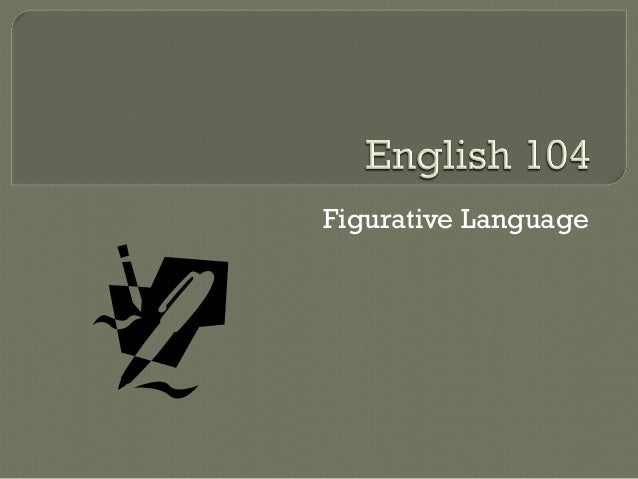 English 104:  Figurative Language