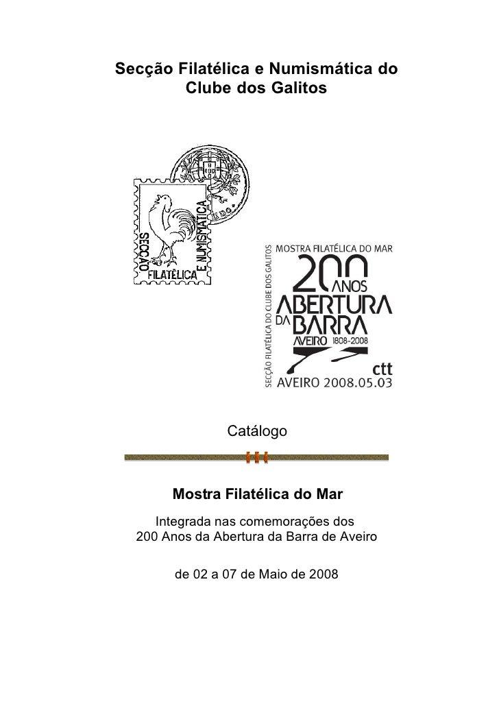 Secção Filatélica e Numismática do         Clube dos Galitos                     Catálogo           Mostra Filatélica do M...