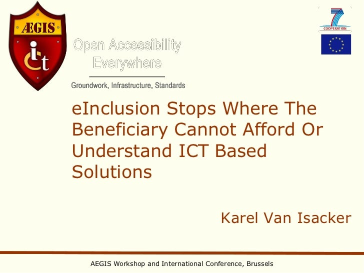 eInclusion Stops Where TheBeneficiary Cannot Afford OrUnderstand ICT BasedSolutions                                       ...