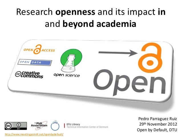 Research openness and its impact in              and beyond academia                                              Pedro Pa...