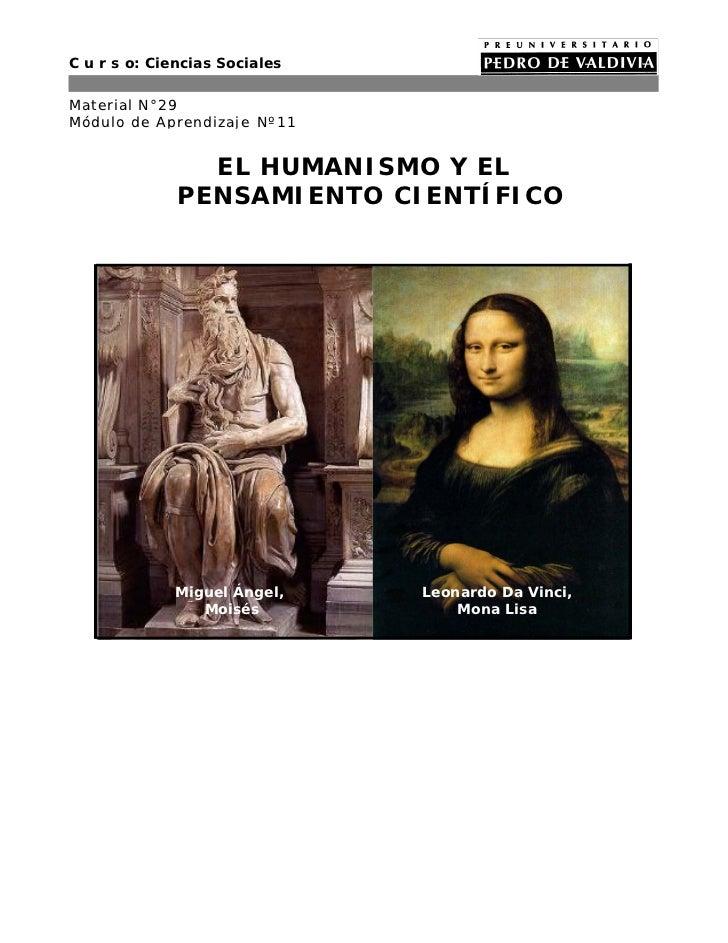 C u r s o: Ciencias SocialesMaterial N°29Módulo de Aprendizaje Nº11                EL HUMANISMO Y EL              PENSAMIE...
