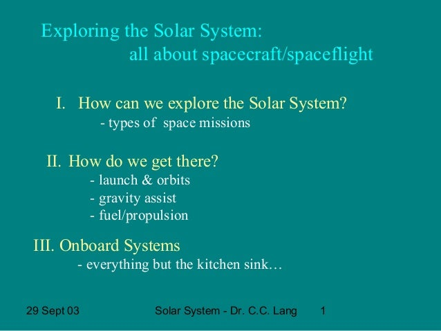 Exploring the Solar System: all about spacecraft/spaceflight I. How can we explore the Solar System? - types of space miss...