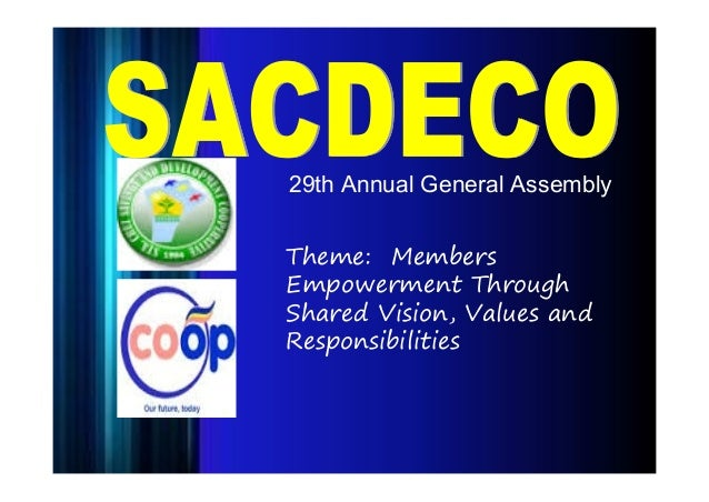29th Annual General Assembly Theme: Members Empowerment Through Shared Vision, Values and Responsibilities
