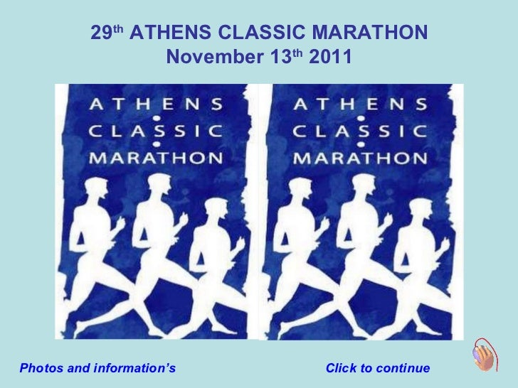 29 th  ATHENS CLASSIC MARATHON November 13 th  2011 Click to continue Photos and information's