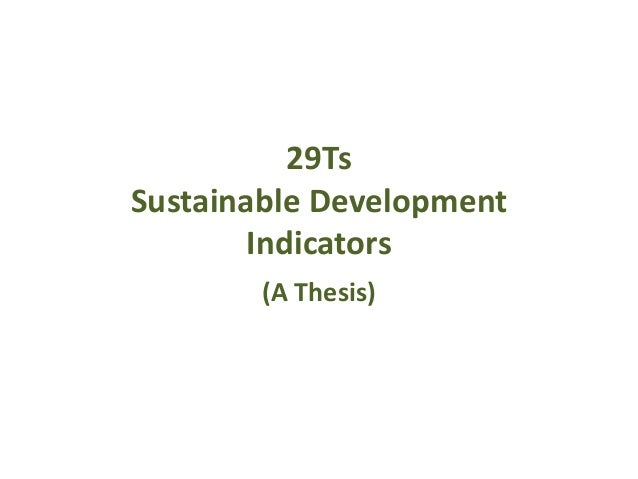 29Ts Sustainable Development Indicators (A Thesis)
