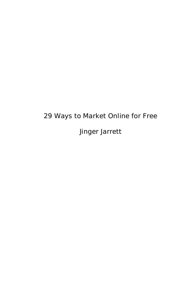 29 Ways to Market Online for Free          Jinger Jarrett