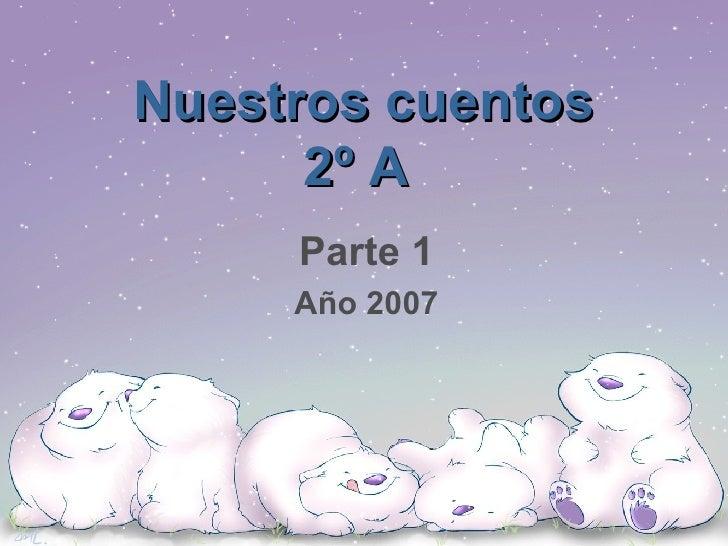 Nuestros cuentos 2º A   Parte 1 Año 2007