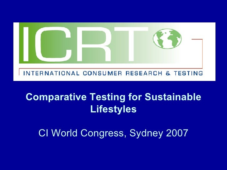 Comparative Testing for Sustainable Lifestyles CI World Congress, Sydney 2007