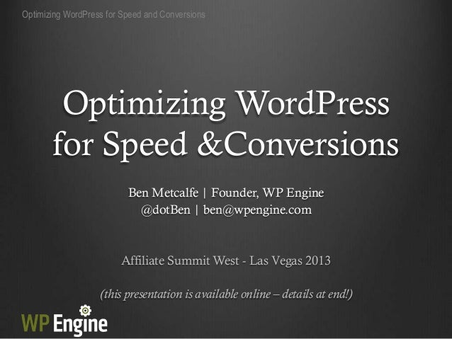 Optimizing WordPress for Speed and Conversions        Optimizing WordPress       for Speed &Conversions                   ...