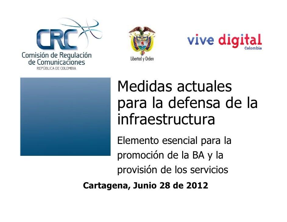 Medidas actuales para la defensa de infraestructura como elemento esencial para la promoción de la Banda Ancha y la provisión de los servicios