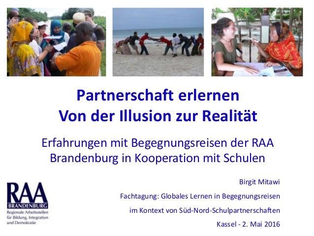 Partnerschaft erlernen Von der Illusion zur Realität Erfahrungen mit Begegnungsreisen der RAA Brandenburg in Kooperation m...