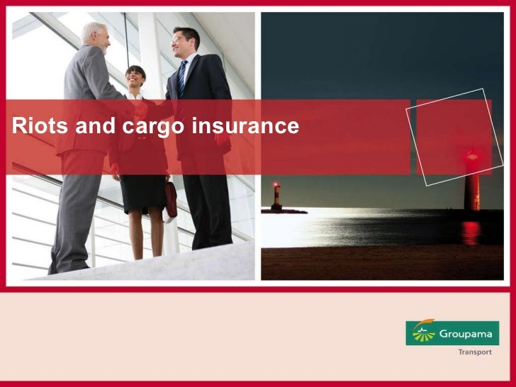 Riots and cargo insurance