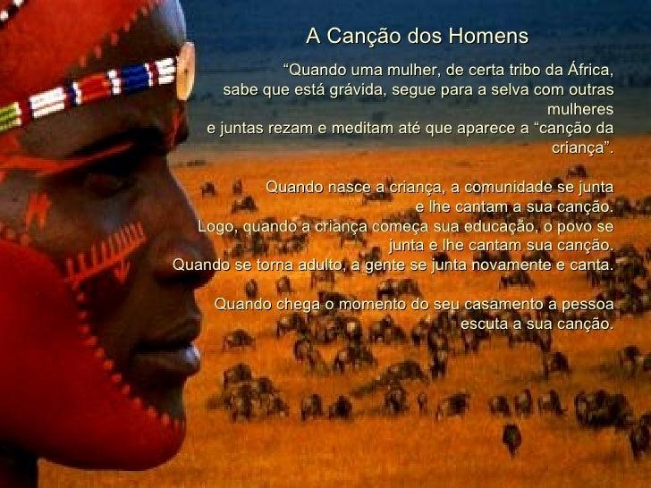 """A Canção dos Homens """" Quando uma mulher, de certa tribo da África, sabe que está grávida, segue para a selva com outras mu..."""