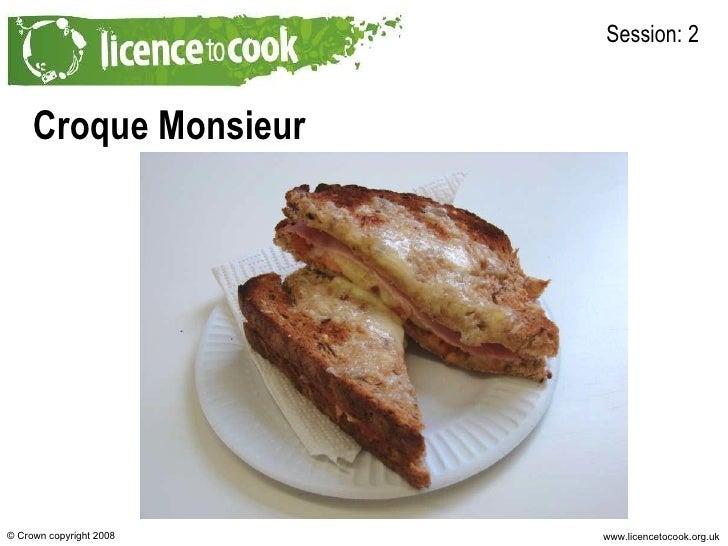 Croque Monsieur Session: 2
